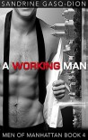 A Working Man (Men of Manhattan Book 4) - Sandrine Gasq-Dion