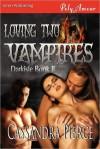 Loving Two Vampires - Cassandra Pierce