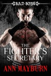 The Fighter's Secretary: Bad Boys - Ann Mayburn