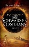 Das Wissen des schwarzen Obsidians: Fantasy-Roman (DrachenStern Verlag. Science Fiction und Fantasy) - Barbara A. Ropertz