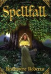 By Katherine Roberts Spellfall (1st First Edition) [Hardcover] - Katherine Roberts