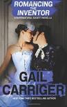 Romancing the Inventor: A Supernatural Society Novella - Gail Carriger