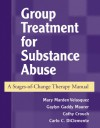 Group Treatment for Substance Abuse: A Stages-of-Change Therapy Manual - Mary Velasquez, Gaylyn  Gaddy Maurer, Cathy Crouch, Carlo C. DiClemente