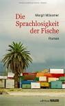 Die Sprachlosigkeit der Fische - Margit Mössmer