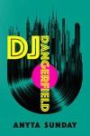DJ Dangerfield: Musik der Liebe - Anyta Sunday, Wolfgang Eulenberg
