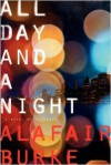 All Day and a Night: A Novel of Suspense - Alafair Burke