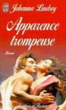 Apparence trompeuse. - Johanna Lindsey