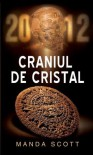 Craniul de cristal (Romanian Edition) - Manda Scott