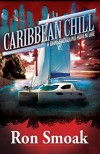 Caribbean Chill (A Dane Skoglund Adventure) - Ron Smoak, Richard K. Green