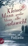 Kleiner Mann, großer Mann – alles vertauscht oder Max Schreyvogels Last und Lust des Geldes: ein heiterer Roman - Hans Fallada