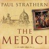 The Medici: Power, Money, and Ambition in the Italian Renaissance - Tantor Audio, Paul Strathern, Derek Perkins