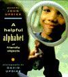 A Helpful Alphabet of Friendly Objects - John Updike