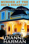 Murder At The Bed & Breakfast: A Liz Lucas Cozy Mystery - Dianne Harman
