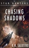 Chasing Shadows (The Star Hunters) - K. N. Salustro