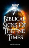 7 Biblical Signs of the End Times - C. Marvin Pate