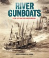 River Gunboats: An Illustrated Encyclopaedia - Roger Branfill-Cook
