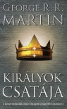 Királyok csatája (A tűz és jég dala, #2) - George R.R. Martin