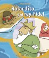 Rolandito y el rey Fidel - Carles Llorens