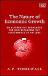 The Nature of Economic Growth: An Alternative Framework for Understanding the Performance of Nations - A.P. Thirlwall