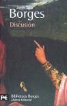 Discusión (El Libro De Bolsillo - Bibliotecas De Autor - Biblioteca Borges) - Jorge Luis Borges