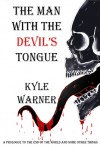 The Man with the Devil's Tongue - Kyle Warner