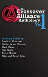 The Crossover Alliance Anthology - Volume 1 - David N. Alderman, Nathan James Norman, Mark Carver, Jess Hanna, Travis Morrill, Allan Reini, Aaron Reini