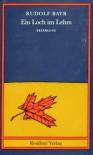 Ein Loch im Lehm: Erzählung - Rudolf Bayr