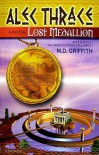 Alec Thrace and the Lost Medallion - M.D. Griffith