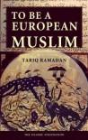 To Be a European Muslim - Tariq Ramadan