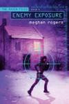 Enemy Exposure - Meghan Rogers