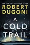 A Cold Trail - Robert Dugoni