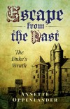 Escape from the Past: The Duke's Wrath - Annette Oppenlander