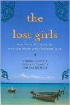 The Lost Girls: Three Friends. Four Continents. One Unconventional Detour Around the World - Amanda Pressner,  Jennifer Baggett,  Holly C. Corbett