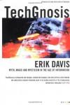TechGnosis: Myth, Magic & Mysticism in the Age of Information (Five Star Fiction S.) - Erik Davis