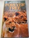 Forever Free: Elsa's Pride - Joy Adamson
