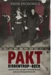 Pakt Ribbentrop-Beck - Zychowicz Piotr