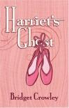 Harriet's Ghost - Bridget Crowley