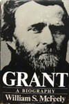Grant: A Biography - William S. McFeely