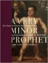 A Very Minor Prophet: A Novel - James Bernard Frost