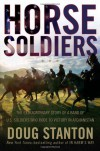 Horse Soldiers: The Extraordinary Story of a Band of US Soldiers Who Rode to Victory in Afghanistan - Doug Stanton