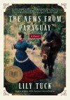 The News from Paraguay - Lily Tuck