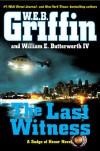 The Last Witness - W.E.B. Griffin, William E. Butterworth IV