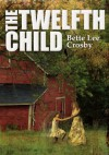 The Twelfth Child - Bette Lee Crosby