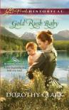 Gold Rush Baby (Love Inspired Historical) - Dorothy Clark