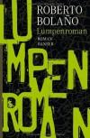 Lumpenroman - Roberto Bolaño, Christian Hansen