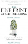 The Fine Print of Self-Publishing, Fourth Edition - Everything You Need to Know About the Costs, Contracts, and Process of Self-Publishing - Mark Levine