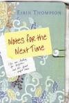 Notes For The Next Time - Eirin Thompson
