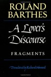 A Lover's Discourse: Fragments - Roland Barthes