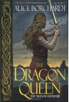 The Dragon Queen (Tales of Guinevere, Book 1) - Alice Borchardt
