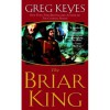 The Briar King (Kingdoms of Thorn and Bone, #1) - Greg Keyes,  J. Gregory Keyes